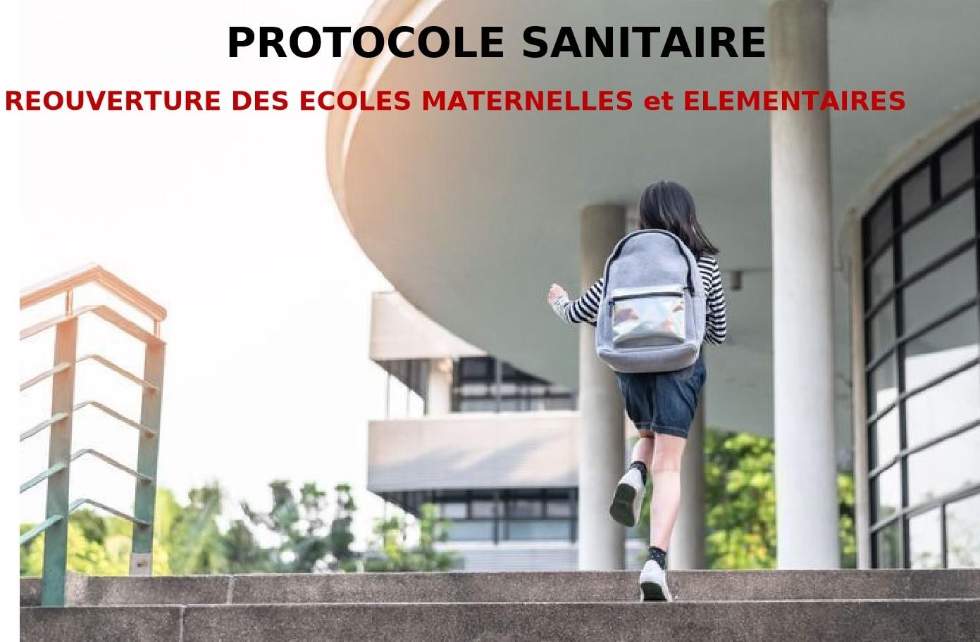 PROTOCOLE SANITAIRE REOUVERTURE DES ECOLES MATERNELLES Et ELEMENTAIRES